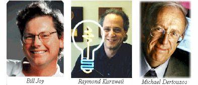 Bill Joy, Raymond Kurzweil, Michael Dertouzos