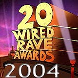 Wired Rave Awards 2004
