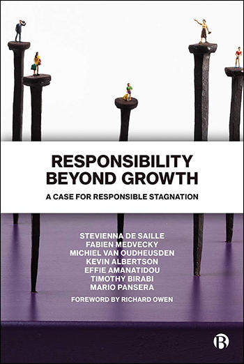 Responsibility Beyond Growth. A Case For Responsible Stagnation. Foreword by Richard Owen