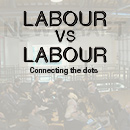 Labour versus labour: Connecting the dots.