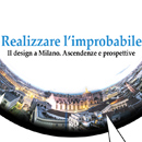 Il design a Milano: ascendenze e prospettive - video e materiali