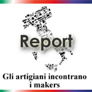 Gli Artigiani incontrano i makers. Report e video