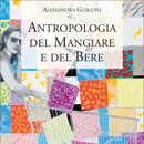 Alessandra Guidoni - Antropologia del mangiare e del bere